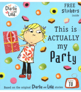 Książka Charlie i Lola: This is actually my party. 32 strony